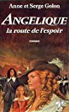 Angelique la route de l'espoir - Edition Trevise - 01/04/1984