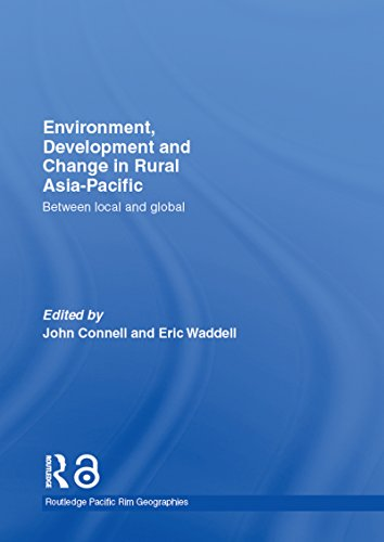 Environment, Development and Change in Rural Asia-Pacific: Between Local and Global (Routledge Pacific Rim Geographies Book 6) (English Edition)