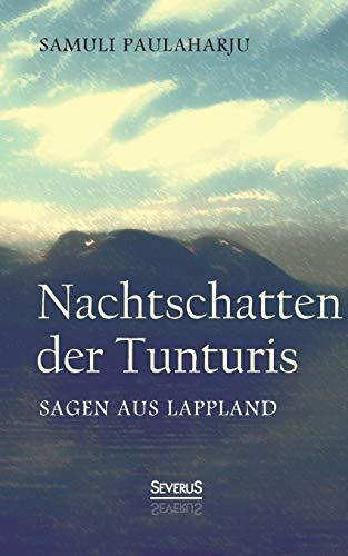 Nachtschatten der Tunturis: Sagen aus Lappland (Finnland)