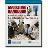 Marketing Handbook for the Design & Construction Professional