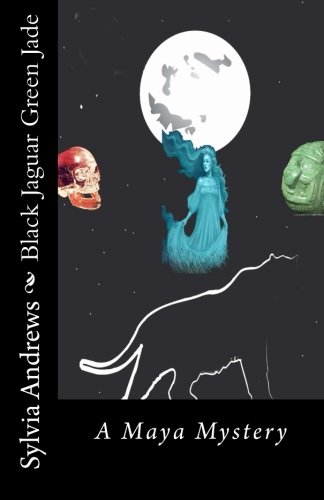 Book: Black Jaguar Green Jade - A Maya Mystery by Sylvia Andrews