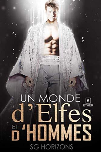 Un monde d'Elfes et d'Hommes 5. ETHER