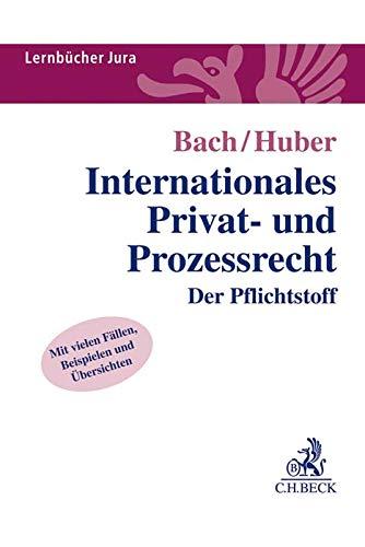 Internationales Privat- und Prozessrecht: Der Pflichtstoff