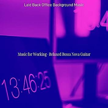 Music for Working - Relaxed Bossa Nova Guitar