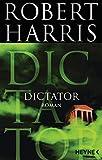 Dictator: Roman (Cicero, Band 3) - Robert Harris