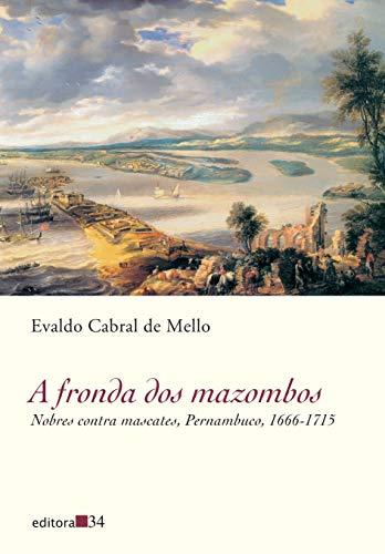 A fronda dos mazombos: Nobres Contra Mascotes, Pernambuco, 1666-1715