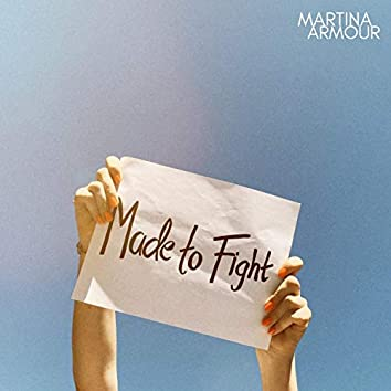 Made to Fight