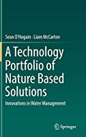 A Technology Portfolio of Nature Based Solutions: Innovations in Water Management