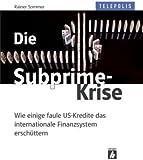 Die Subprime-Krise (Telepolis). Wie einige faule US-Kredite das internationale Finanzsystem ersch�ttern