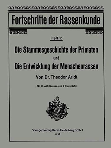 Die Stammesgeschichte der Primaten und die Entwicklung der Menschenrassen (Fortschritte der Rassenkunde (1), Band 1)