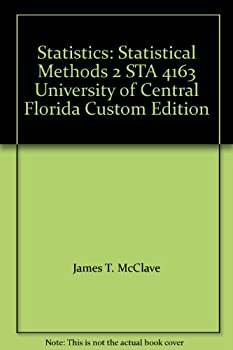 Statistics: Statistical Methods 2 STA 4163 University of Central Florida Custom Edition 0555006484 Book Cover