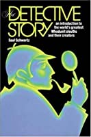 The Detective Story: From Sherlock Holmes to Hemlock Jones, a Panorama of Great Detective Mysteries (Other Literature)
