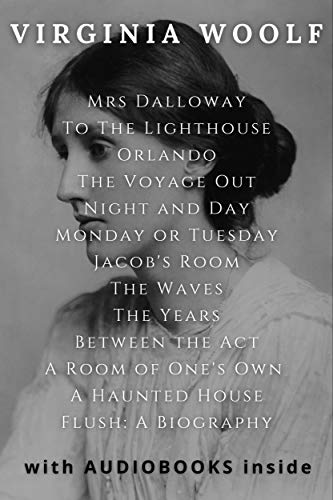 Virginia Woolf (13 books): Mrs Dalloway, Orlando, The Voyage Out, To The Lighthouse, Flush: a biography, and more... WITH AUDIOBOOKS INSIDE (English Edition)