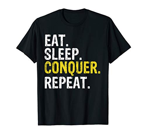 Eat Sleep Conquer Repeat Motivational Gift T-Shirt