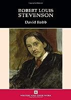 Robert Louis Stevenson (Writers and Their Work)