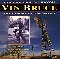 The Cajuns of the Bayou