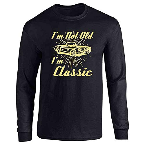 Im Not Old Im Classic Vintage Car Funny Father Dad Black L Full Long Sleeve Tee T-Shirt