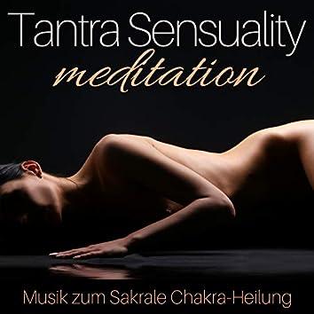 Tantra Sensuality Meditation – Musik zum Sakrale Chakra-Heilung, Libido Erhöhen und Loslassen