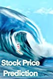Stock Price Prediction with Python for Beginners: Scraping and Preprocessing Data, Training Models, and Improving Performance (English Edition)