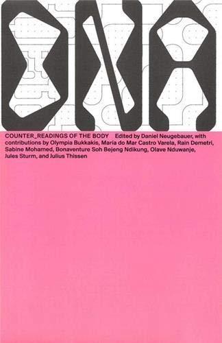 Counter_Readings of the Body (Das Neue Alphabet (DNA): The New Alphabet)