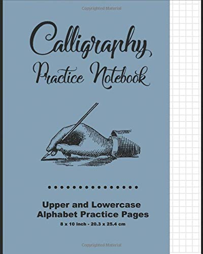 Calligraphy Practice Notebook: Blue Cover - Calligraphy Guide Paper - Upper and Lowercase Calligraphy Alphabet, 60 practice pages, 30 sheets per Letter case, Soft Durable Cover
