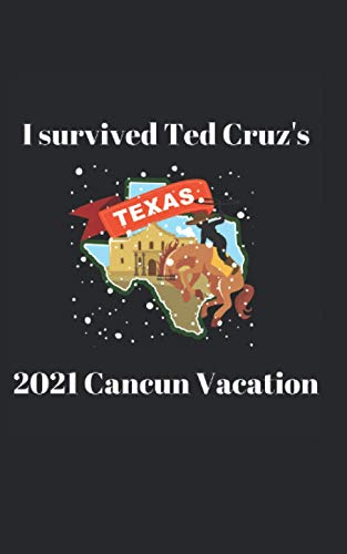 I survived Ted Cruz's Cancun Vacation - Texas Winter Storm 2021 Art Print: Softcover Notebook, Journal, Diary, Logbook (Angry Notebooks)