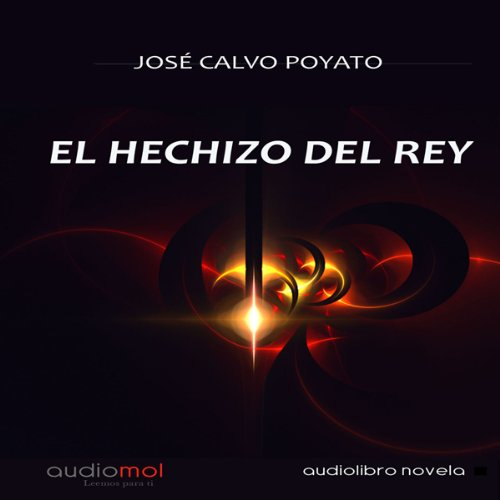 El hechizo del Rey [The King's Spell] audiobook cover art