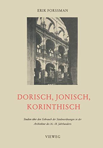 Dorisch, Jonisch, Korinthisch: Studien über den Gebrauch der Säulenordnungen in der Architektur des 16.-18. Jahrhunderts