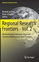 Regional Research Frontiers - Vol. 2: Methodological Advances, Regional Systems Modeling and Open Sciences (Advances in Spatial Science)