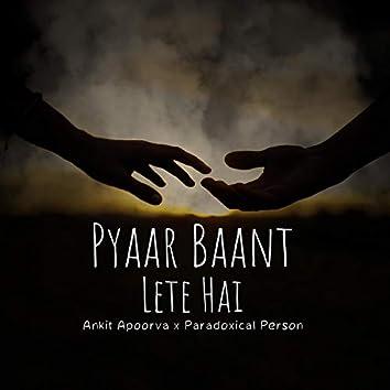 Pyaar Baant Lete Hai (feat. Ankit Apoorva)