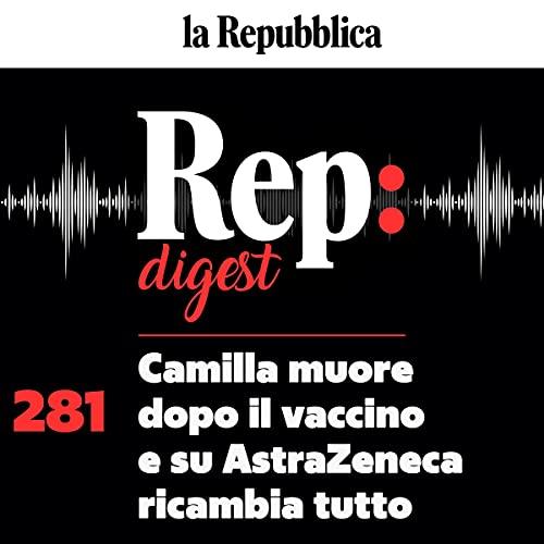 Camilla muore dopo il vaccino e su Astrazeneca ricambia tutto copertina