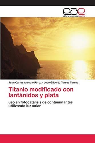 Titanio modificado con lantánidos y plata: uso en fotocatá