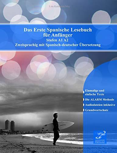 Das Erste Spanische Lesebuch für Anfänger: Stufen A1 und A2 Zweisprachig mit Spanisch-deutscher Übersetzung (Gestufte Spanische Lesebücher)