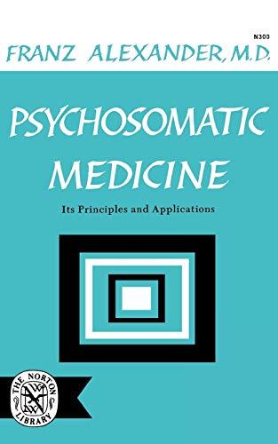 Psychosomatic Medicine: Its Principles and Applications