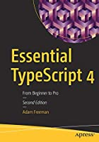 Essential TypeScript 4: From Beginner to Pro