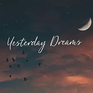 Yesterday Dreams