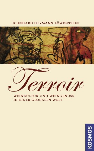 Terroir: Weinkultur und Weingenuss in einer globalen Welt