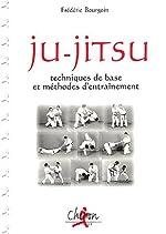 Ju-jitsu techniques de base de Frédéric Bourgoin