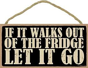 SJT ENTERPRISES, INC. If it Walks Out of The Fridge, let it go 5