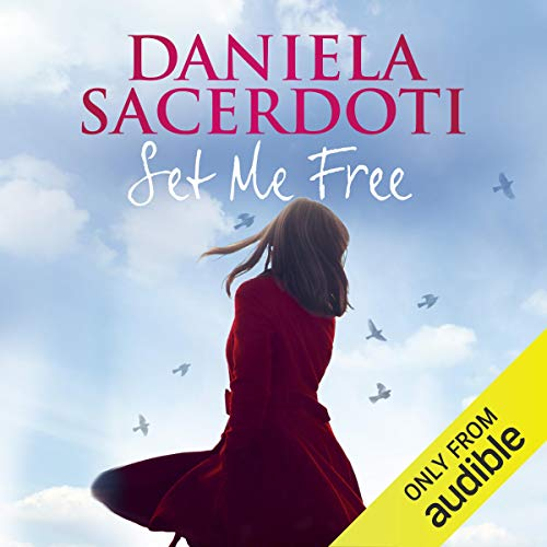 Set Me Free                   By:                                                                                                                                 Daniela Sacerdoti                               Narrated by:                                                                                                                                 Helen McAlpine                      Length: 8 hrs and 15 mins     2 ratings     Overall 5.0
