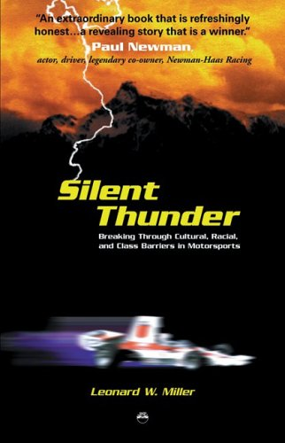 Compare Textbook Prices for Silent Thunder: Breaking Through Cultural, Racial, and Class Barriers in Motorsports Reprint Edition ISBN 9781569021767 by Leonard W. Miller