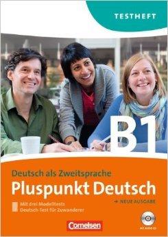 Pluspunkt Deutsch - Ausgabe 2009: B1: Gesamtband - Testheft mit Hšr-CD: Mit Modelltest
