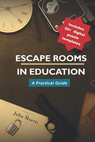 Escape Rooms in Education: A Practical Guide