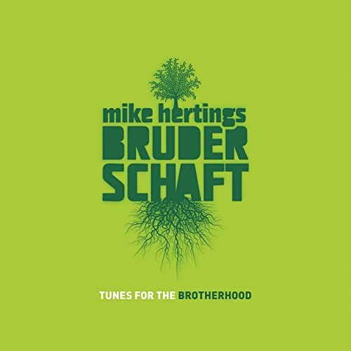 Mike Hertings Bruderschaft feat. Mike Herting, Matthias Schriefl, Heiner Wiberny, Paul Shigihara, Bernd Keul, Berts Smaak & Ramesh Shotham