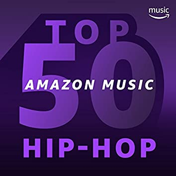 Top 50 Amazon Music : Rap et Hip-Hop
