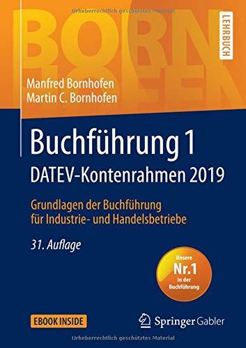 Buchführung 1 DATEV-Kontenrahmen 2019: Grundlagen der Buchführung für Industrie- und Handelsbetriebe (Bornhofen Buchführung 1 LB)