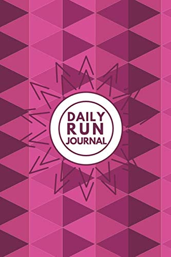 Daily Run Journal: Perfect Running Diary Log Fitness Notebook, Calories, Track Distance, Speed, Route, Weight Loss, Runners Training Log, Gifts for ... Pages. (Fitness & Running Log Book, Band 5)