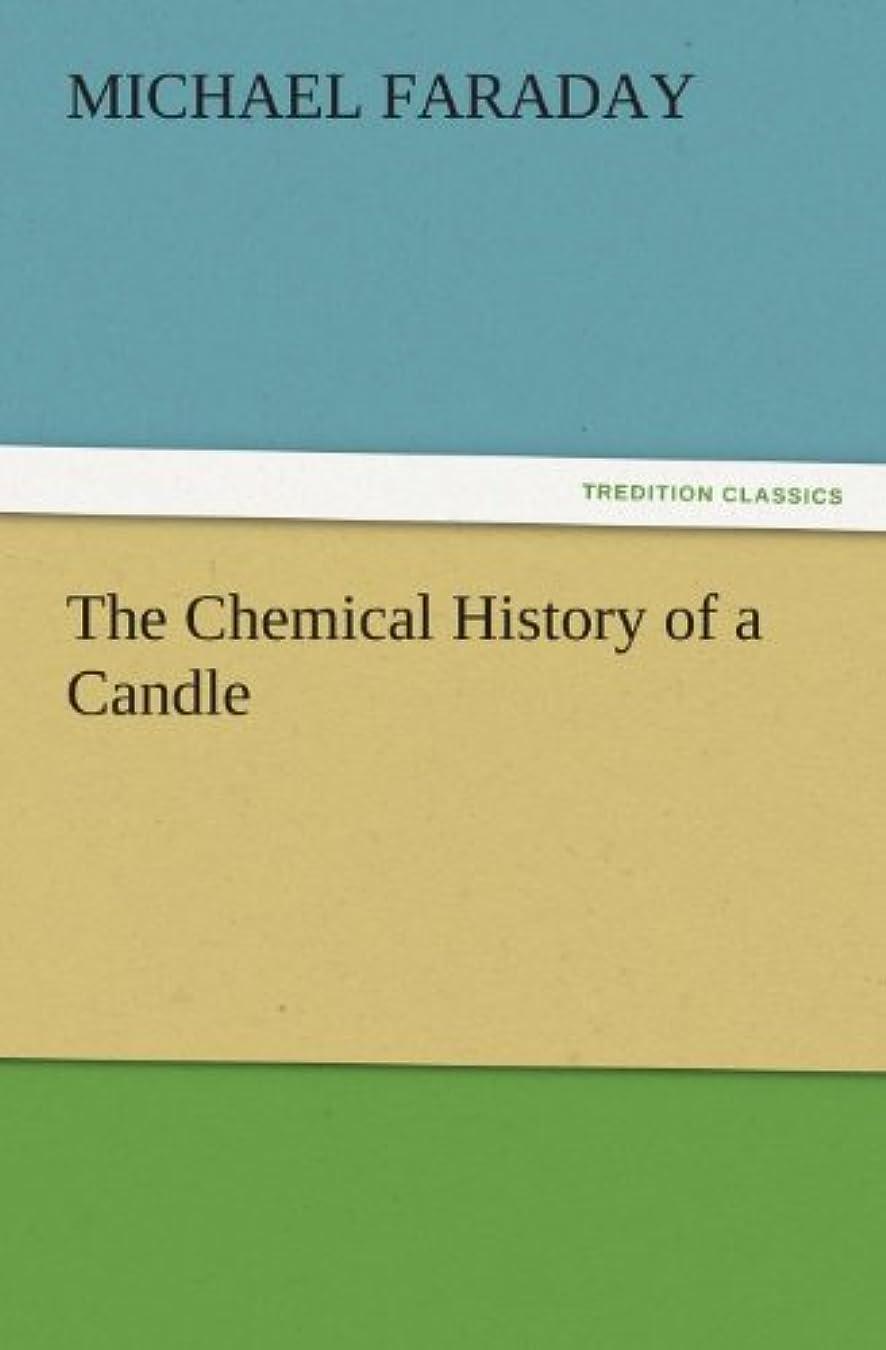 レビュアークスクス脚本家The Chemical History of a Candle (English Edition)
