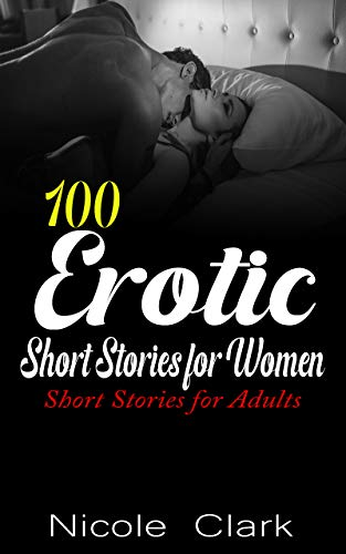 100 Erotic Short Stories for Women: Short Sto