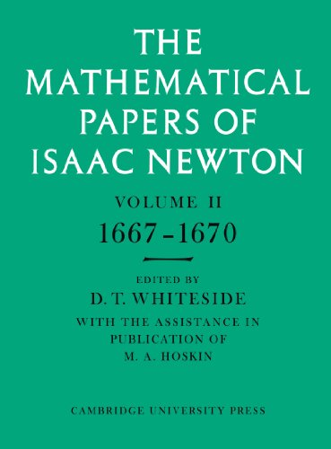The Mathematical Papers of Isaac Newton: Volume 2, 1667-1670 (The Mathematical Papers of Sir Isaac Newton) (v. 2)